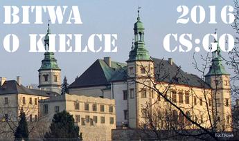 esport.kielce: [ZAWIADOMIENIE] Bitwa o Kielce 2016 cs:go